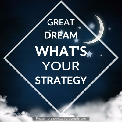 Great Dream Whats Your Strategy